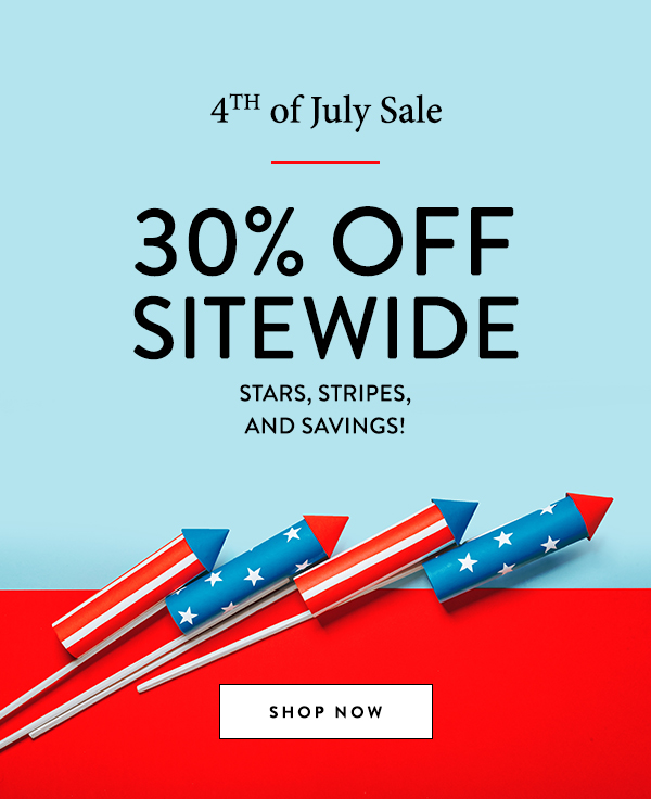 4TH OF JULY SALE: 30% Off Sitewide! Stars, stripes, and savings!