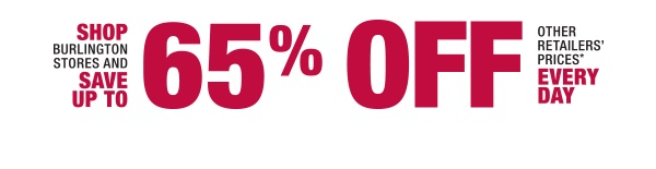Shop Burlington Stores and save up to 65% off other retailers prices every day
