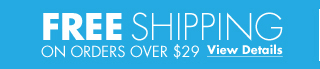 free shipping on orders over $29 view details