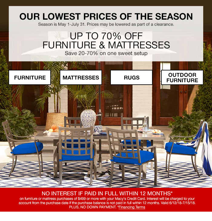 Our Lowest Prices of The Season, up to 70 percent off, Furniture and Mattresses, Save 20-70 percent on one sweet setup, Furniture, Mattresses, Rugs, Outdoor Furniture, no Interest if Paid in Full Within 12 Months, Financing Terms
