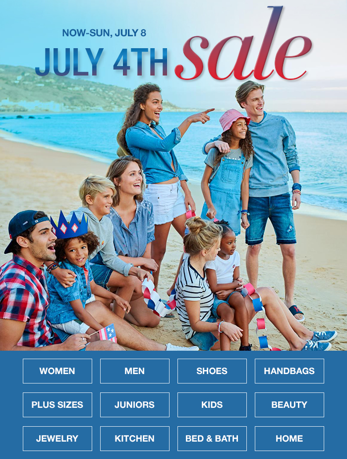 Now-Sun, July8, July 4th Sale, Women, Men, Shoes, Handbags, Plus Sizes,  Juniors, Kids, Beauty, Jewelry, Kitchen, Bed and Bath, Home