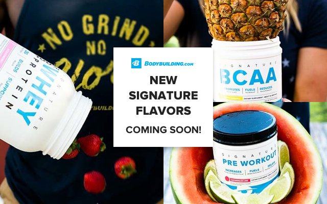 Bodybuilding.com New Signature Flavors - Coming Soon!