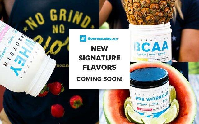 Bodybuilding.com New Signature Flavors - Coming Soon!