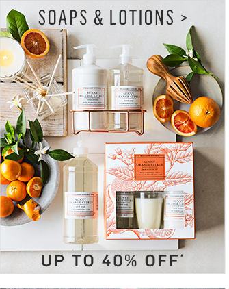 SOAPS & LOTIONS - UP TO 40% OFF*