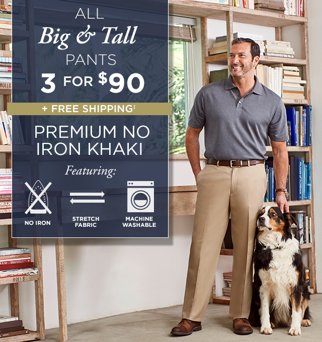 ALL BIG + TALL PANTS 3 FOR $90 + FREE SHIPPING