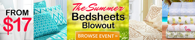 The Summer Bedsheets Blowout. From $17. Browse Event