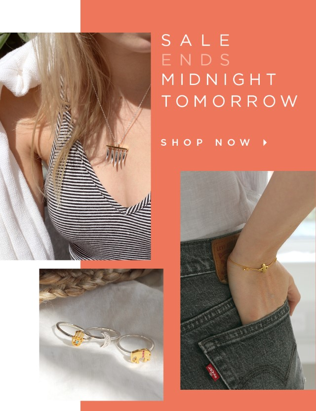 Sale Ends Midnight Tomorrow | Shop Now