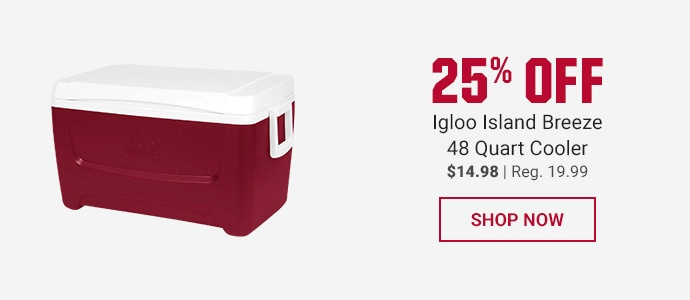 25% OFF IGLOO ISLAND BREEZE 48 QUART COOLER | $14.98 | REG. 19.99 | SHOP NOW