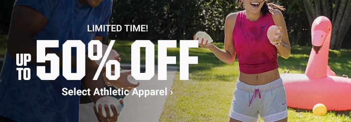LIMITED TIME! UP TO 50% OFF SELECT ATHLETIC APPAREL | SHOP NOW