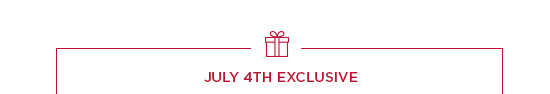 JULY 4TH EXCLUSIVE