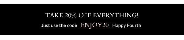 Take 20% off everything