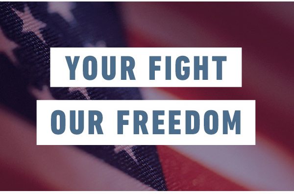 YOUR FIGHT OUR FREEDOM
