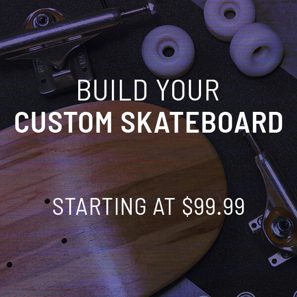 Build A Customer Skateboard and Save - Shop Now
