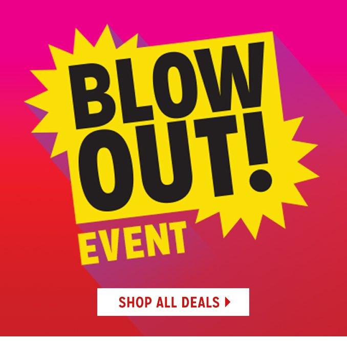 BLOWOUT! EVENT   |   SHOP ALL DEALS
