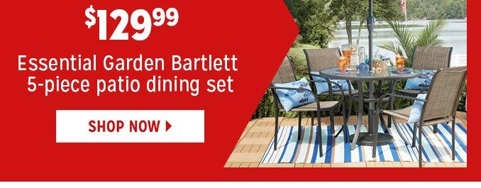 $129.99 Essential Garden Bartlett 5-piece patio dining set   |   SHOP NOW