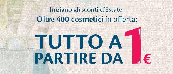 Oltre 400 cosmetici a partire da 1 euro!