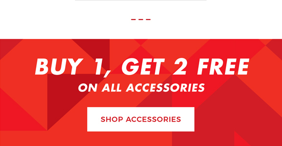Buy 1, Get 2 Free on all accessories