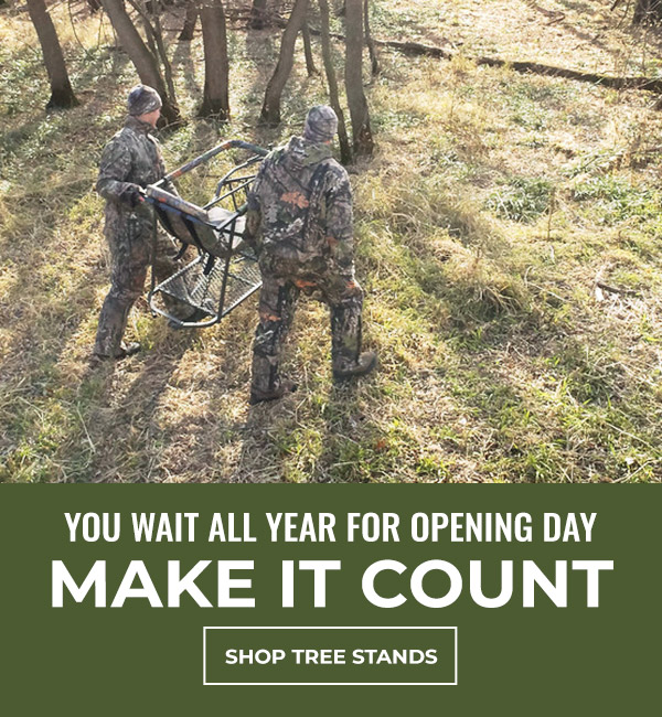 You wait all year for opening day. Make it count. Shop Tree Stands