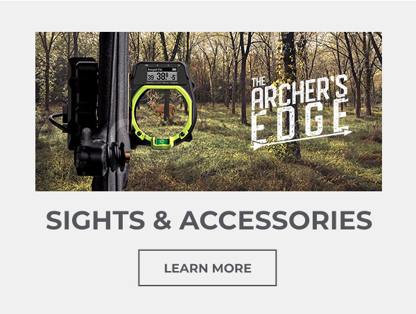 The Archer's Edge: Sights and Accessories... Learn More.