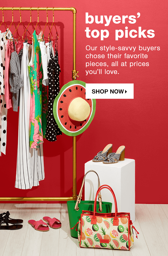 Buyers Top Picks: Our style-savvy buyers chose their favorite pieces, all at prices youll love. - Shop Now