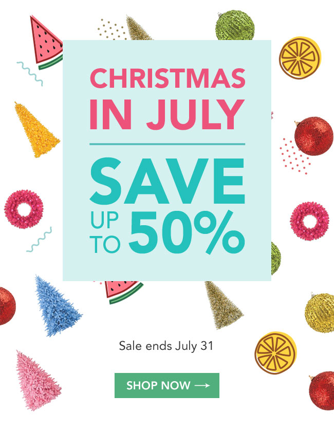 Christmas in July Sale | Save up to 50%