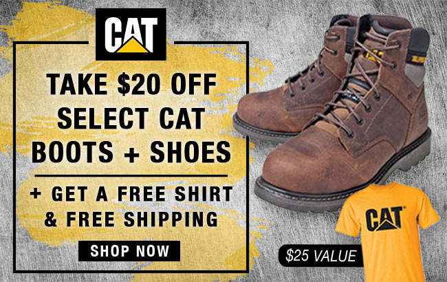 Take $20 Off CAT Boots/Shoes + Get A FREE T-Shirt + FREE Shipping!