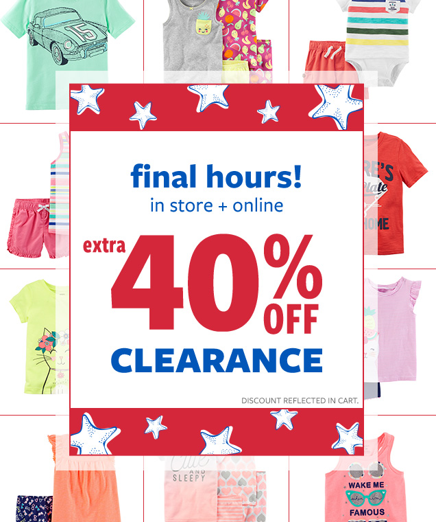 Final hours! In store + online | Extra 40% off clearance | Discount reflected in cart.