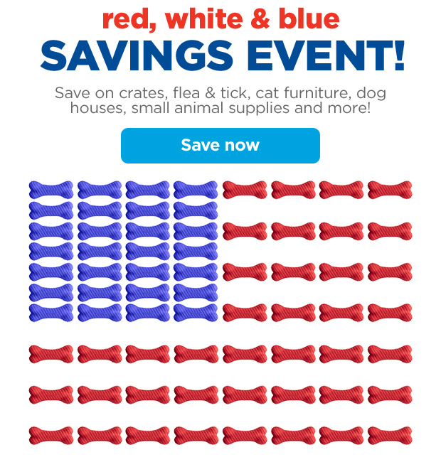 Red, white & blue savings event! Save on crates, flea & tick, cat furniture, dog houses, small animal supplies and more! Save now.