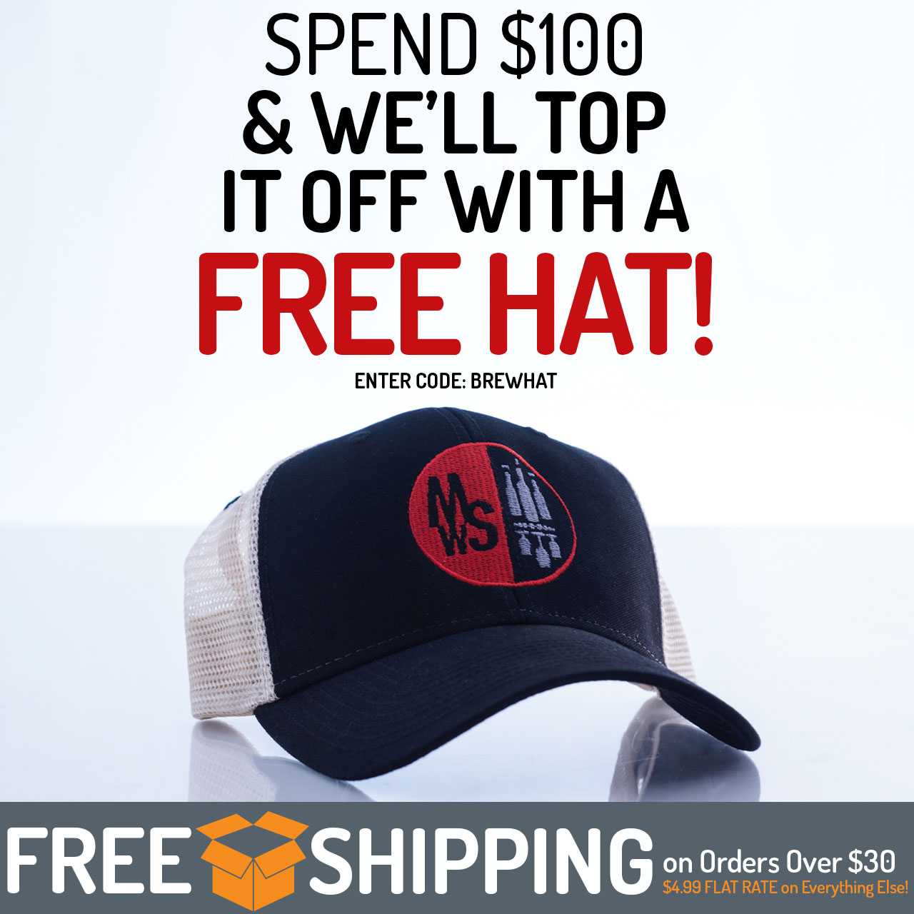 Spend $100 and we'll top it off with a FREE hat.