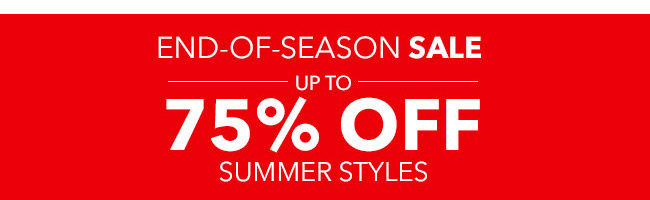 End-Of-Season Sale up to 75% OFF
