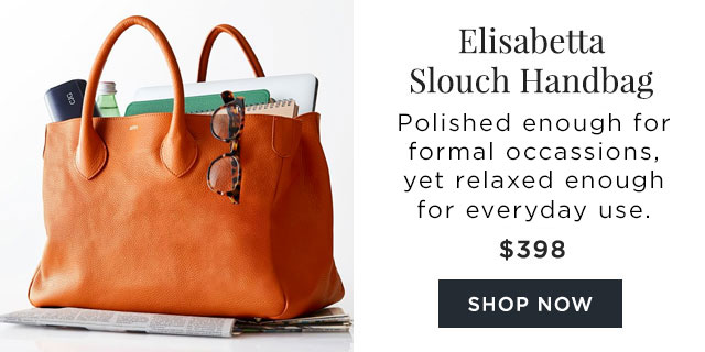 Elisabetta Slouch Handbag - Formal enough for a high-power meeting, its also relaxed enough for everyday use. - $398 - SHOP NOW