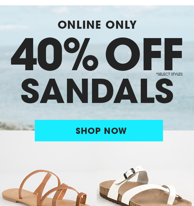 40% OFF SANDALS - Online Only