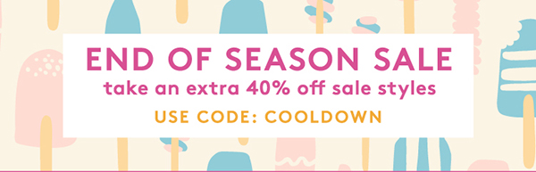 End of Season Sale. Take an extra 40% off sale styles with code COOLDOWN