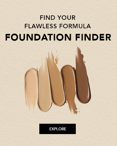 FIND YOUR FLAWLESS FORMULA FOUNDATION FINDER. EXPLORE