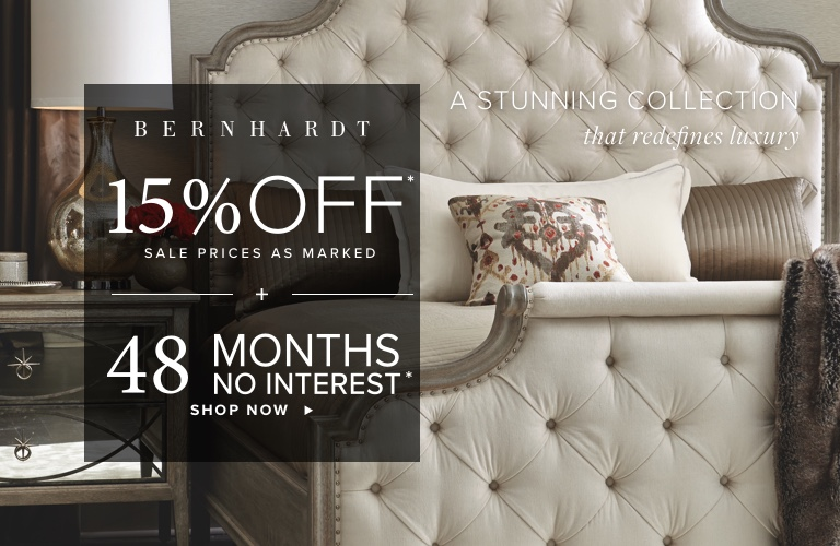 15% or 48 months no interest on Bernhardt