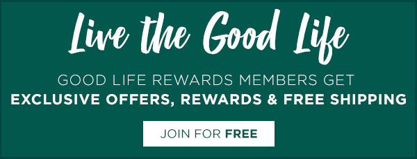 BECOME A GOOD LIFE REWARDS MEMBER | JOIN FOR FREE