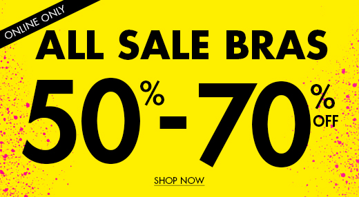 Online only. All sale bras 50-70% off. Semi annual clearance sale. Shop now.