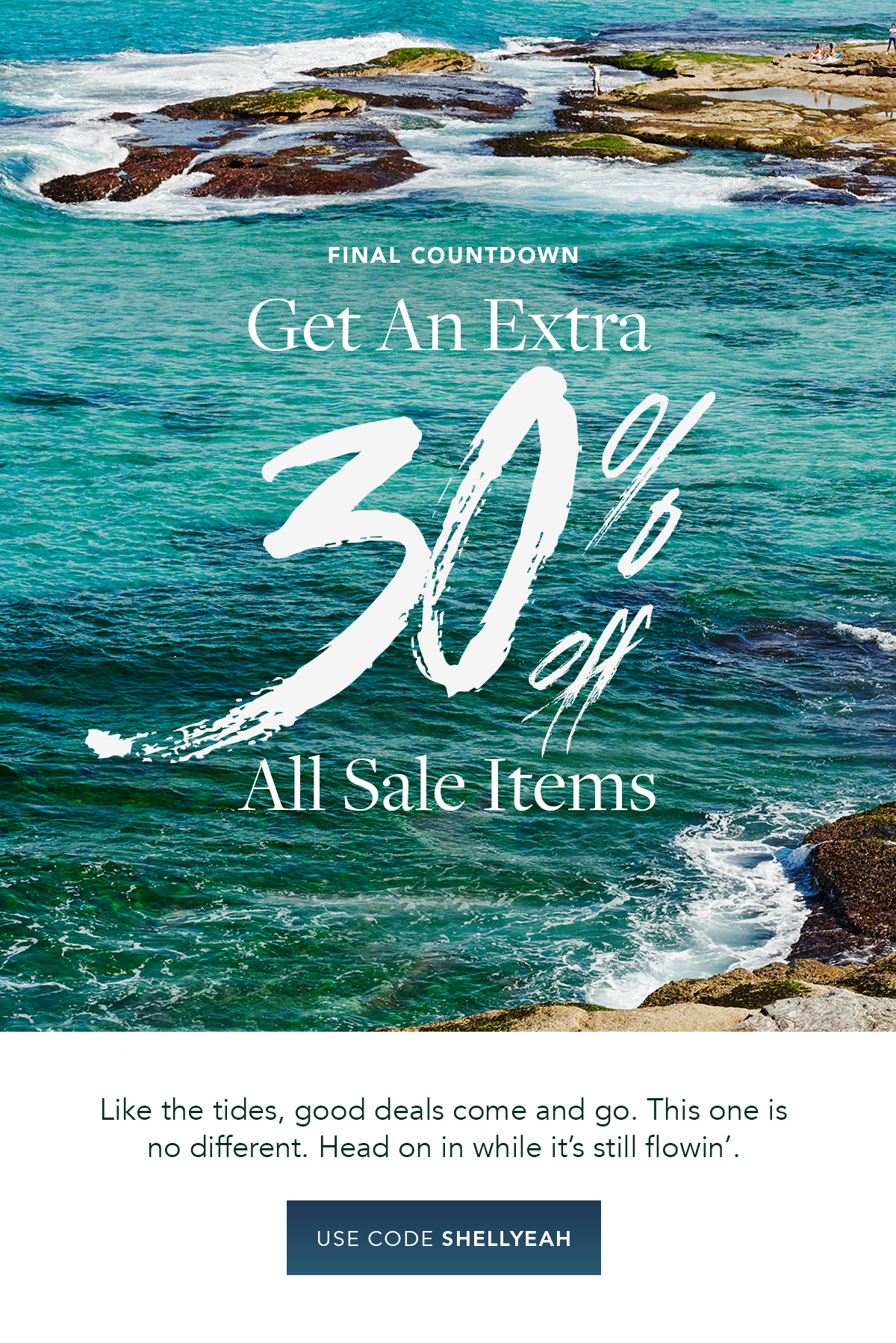 Get an Extra 30% Off All Sale Items with code SHELLYEAH