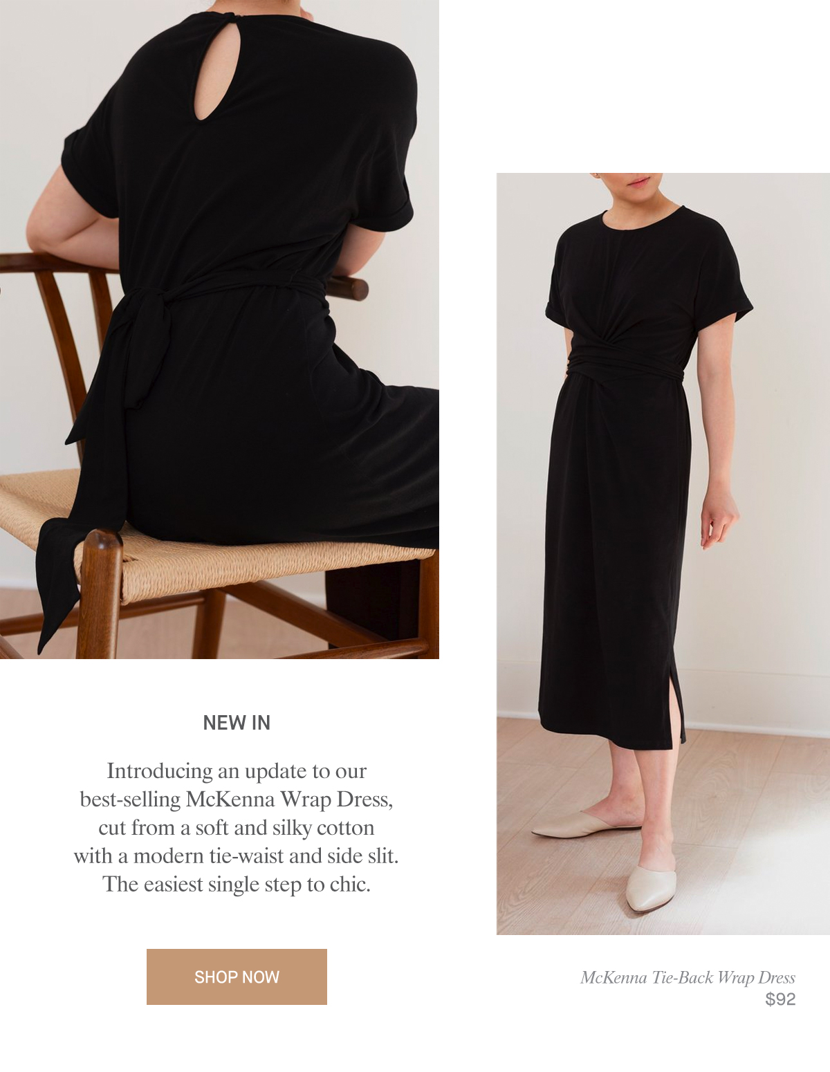 NEW IN  |  Introducing an update to our best-selling McKenna Wrap Dress, cut from a soft and silky cotton with a modern tie-waist and side slit. The easiest single step to chic.