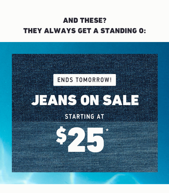 JEANS ON SALE STARTING AT $25