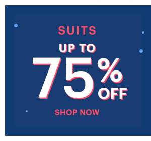 SUITS UP TO 75% OFF, SHOP NOW