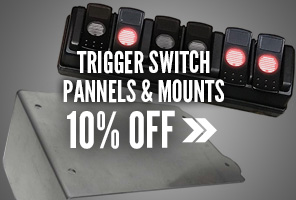 10% Off Trigger Switch Panels & Mounts