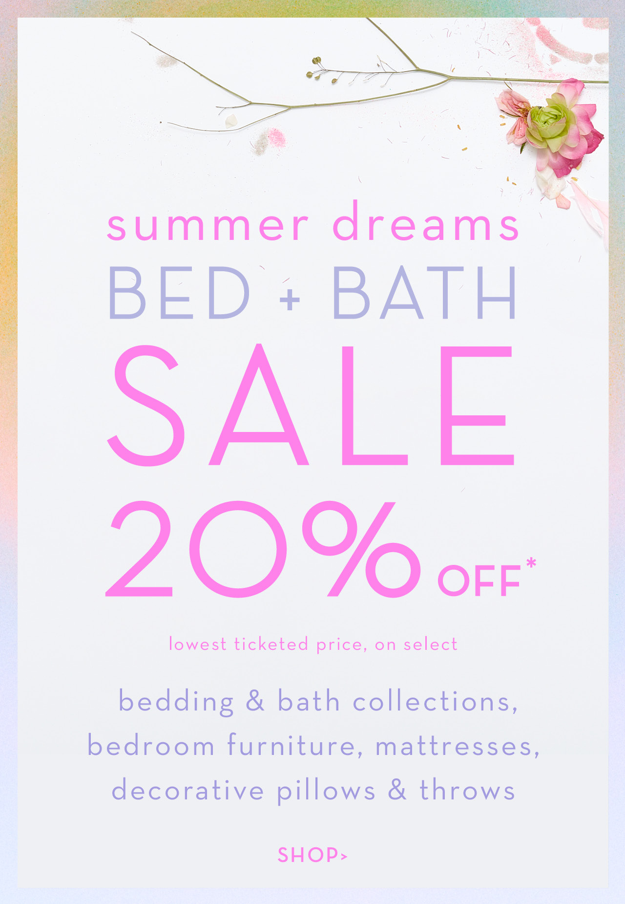 BED & BATH SALE: SHOP NOW