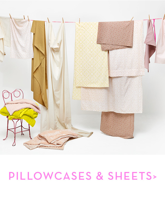 PILLOWCASES & SHEETS