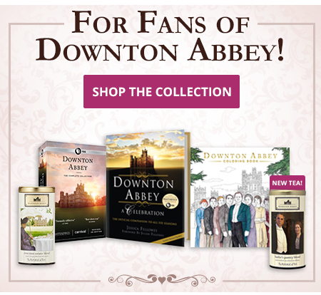 FOR FANS OF DOWNTON ABBEY! - SHOP THE COLLECTION