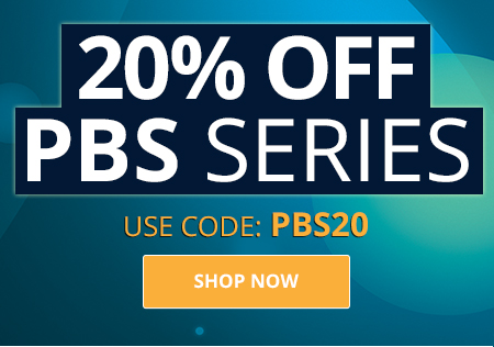 20% OFF PBS SERIES - USE CODE: PBS20 - SHOP NOW