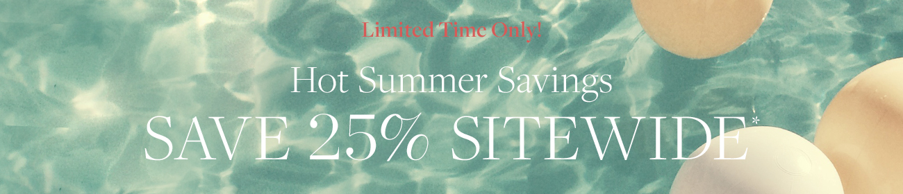 Save 25% Sitewide*