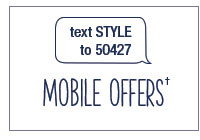 Mobile Offers - text STYLE to 50427