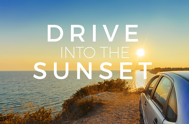 DRIVE INTO THE SUNSET