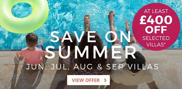 SAVE ON SUMMER, JUN, JUL, AUG & SEPT VILLAS.At least 400 off selected villas*VIEW OFFER >